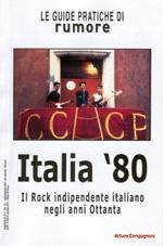 'Il rock indipendente degli Anni 80', a cura di Arturo Compagnoni, supplemento al numero 150-151 di Rumore